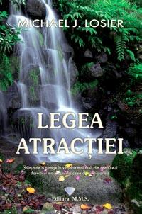 """""""Legea atracţiei"""" de Michael J. Losier"""